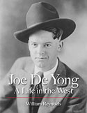 Joe DeYong - A Life in the West